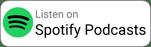 Listen on Spotify Podcasts